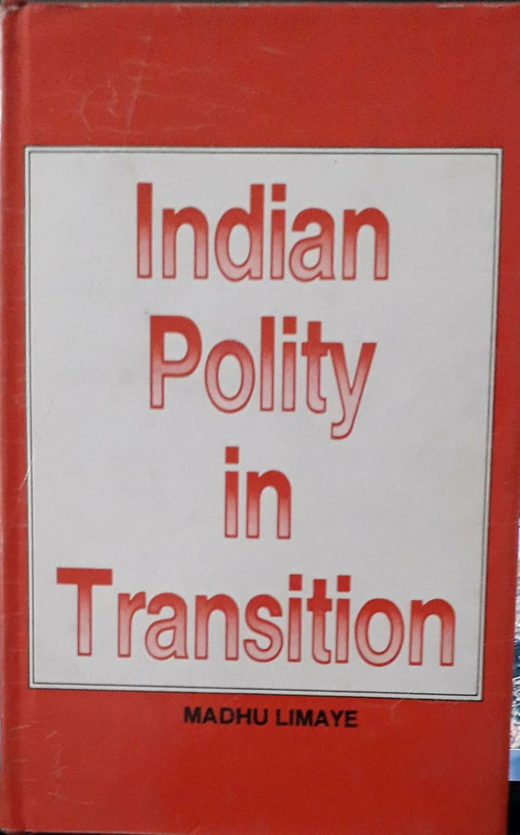 Indian Polity In Transition by Madhu Limaye