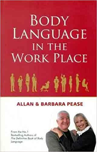 BODY LANGUAGE IN THE WORKPLACE by Allan & Barbara pease