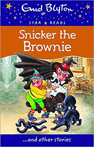 STAR READS SERIES 4 :SNICKER THE BROWNIE by Blyton, Enid