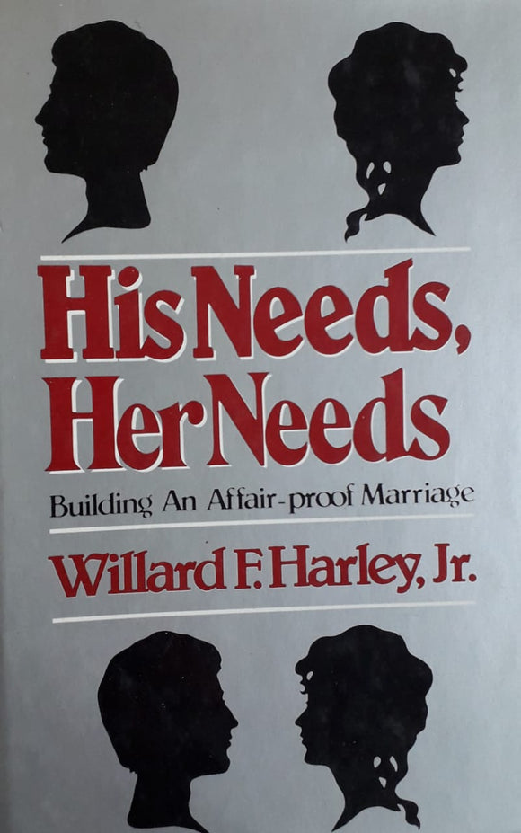 His Needs , Her Needs by Willard F. Harley , Jr.