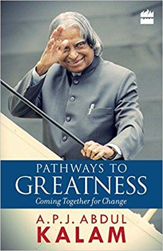 PATHWAYS TO GREATNESS by A P J Abdul Kalam