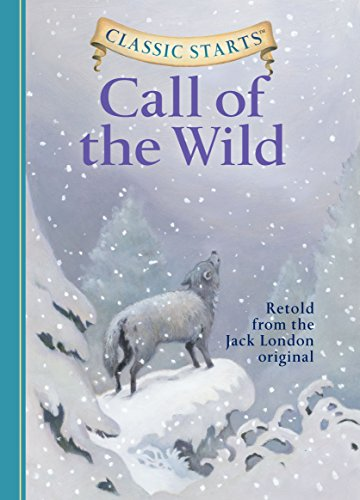 The Call of the Wild (Classic Starts Series) by Jack London