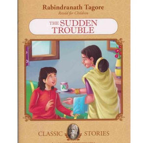 The Sudden Trouble  by Rabindranath Tagore