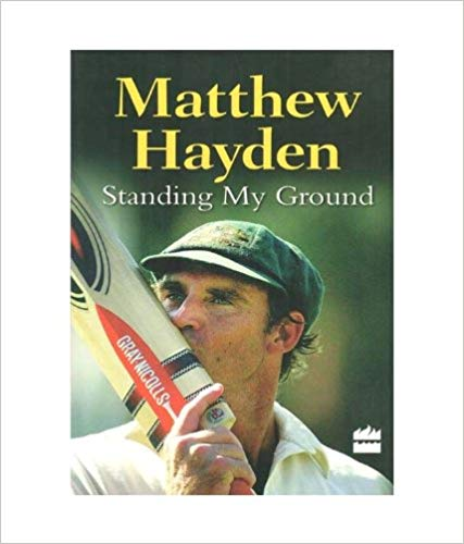 Standing My Ground By Matthew Hayden