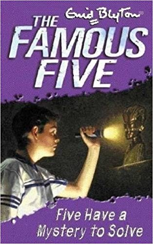 Five Have a Mystery to Solve (The Famous Five #20) by Enid Blyton