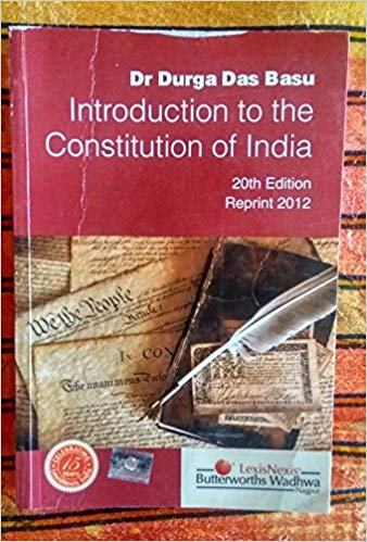 INTRODUCTION TO THE CONSTITUTION OF INDIA by Dr. Durga Das Basu