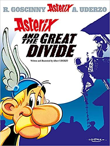 Asterix and the Great Divide: Album 25 By Albert Uderzo