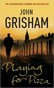 apPlaying for Pizza  by John Grisham