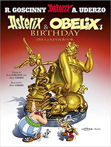 Asterix and Obelix's Birthday: The Golden Book, Album 34 by René Goscinny