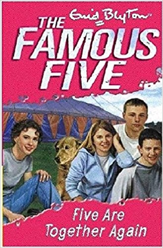 Five Are Together Again: 21 (The Famous Five Series) by Enid Blyton