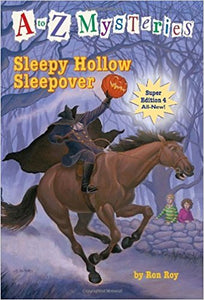 A to Z Mysteries Super Edition #4 Sleepy Hollow Sleepover by Roy Ron