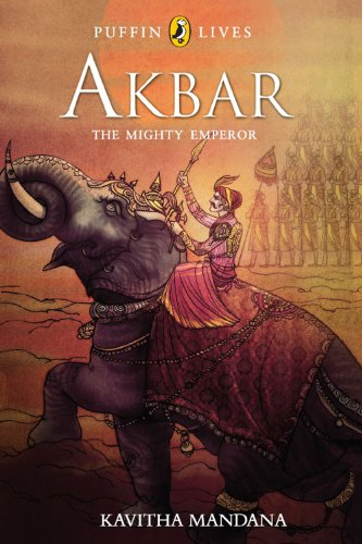 AKBAR: The Mighty Emperor By Kavitha Mandana