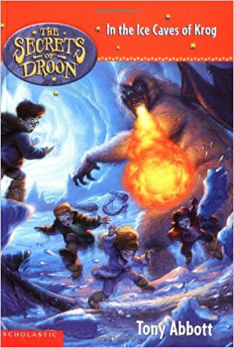 n the Ice Caves of Krog (The Secrets of Droon  20) by Tony Abbott