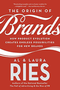 The Origin of Brands: How Product Evolution Creates Endless Possibilities for New Brands by Al Ries and Laura Ries