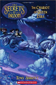 The Chariot of Queen Zara (Secrets of Droon - 27) by Tony Abbott
