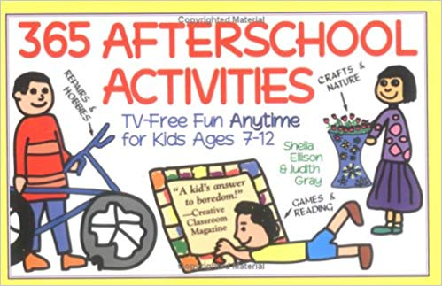 365 Afterschool Activities: Tv-Free Fun for Kids 7-12 by Sheila Ellison