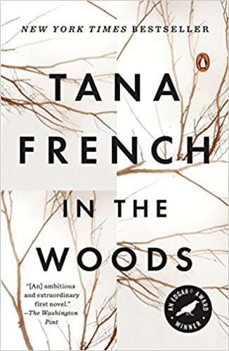 In the Woods: A Novel by Tana French