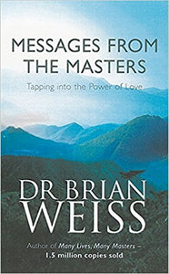 The Masters: Tapping into the power of love by Dr. Brian Weiss