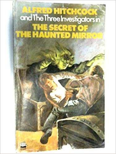 Secret of the Haunted Mirror (Alfred Hitchcock Books) by M.V. Carey