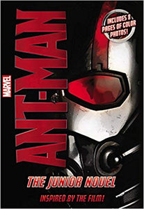Marvel's Ant-Man: The Junior Novel by Chris Wyatt