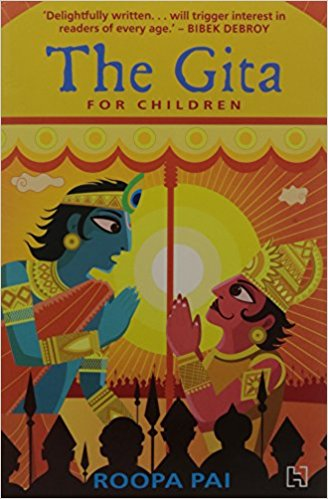 The Gita: For Children by Roopa Pai