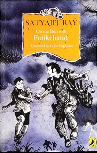 On The Run With Fotikchand (Classic Adventures) by Satyajit Ray