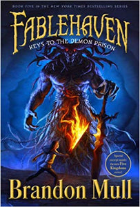 Keys to the Demon Prison (Fablehaven) by Brandon Mull