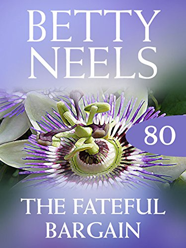 The Fateful Bargain (Mills & Boon M&B) (Betty Neels Collection, Book 80) by Betty Neels