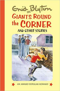 Giants Round the Corner (Award Popular Reward Series) by Enid Blyton