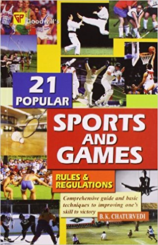 21 Popular Sports and Games : Rules and Regulations  by B.K. Chaturvedi