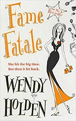 Fame Fatale (Old Edition) by Wendy Holden