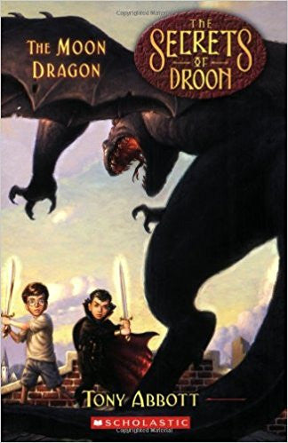 The Moon Dragon (Secrets of Droon) by Tony Abbott