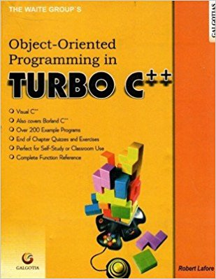 Object Oriented Programming in Turbo C++by Robert Lafore