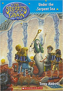 Under the Serpent Sea (Secrets of Droon - 12) By Tony Abbott