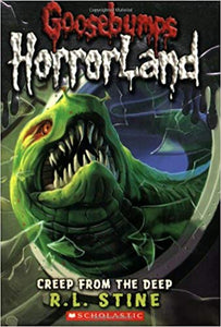 Creep from the Deep (Goosebumps Horrorland - 2) by R.L. Stine