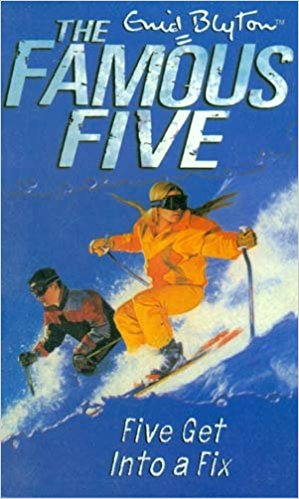 Five Get into a Fix: 17 (The Famous Five Series) by Enid Blyton