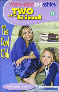 The Cool Club (Two Of A Kind, Book 12) by Mary-Kate Olsen