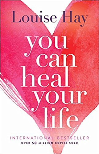 You Can Heal Your Life' by Louise L. Hay