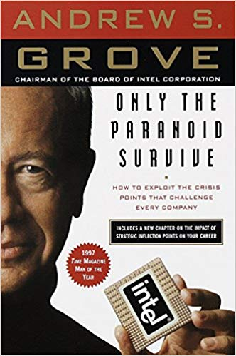 Only The Paranoid by Andrew S. Grove