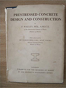 Prestressed Concrete: Design & Construction Hardcover – 1953 by F. Walley (Author)