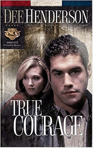 True Courage (Uncommon Heroes) by Dee Henderson