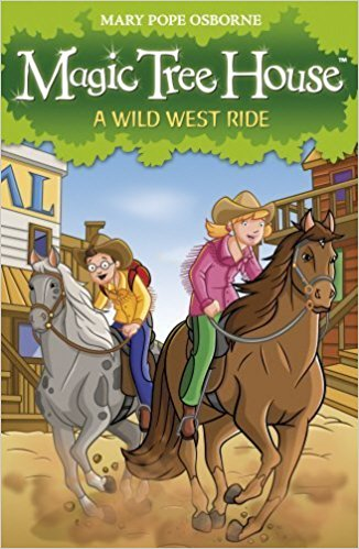 Magic Tree House 10: A Wild West Ride by Mary Pope Osborn