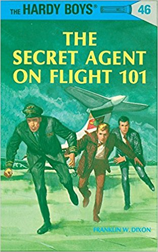 The Hardy Boys 46: The Secret Agent on Flight 101 By Franklin W. Dixon