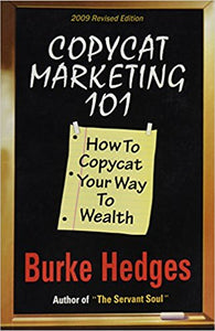 Copycat Marketing 101 by Burke Hedges