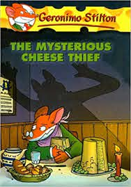 The Mysterious Cheese Thief, By Geronimo Stilton