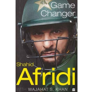 Game Changer  by Shahid Afridi / Wajahat S Khan
