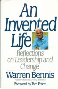 An Invented Life: Reflections On Leadership And Change by Warren G. Bennis