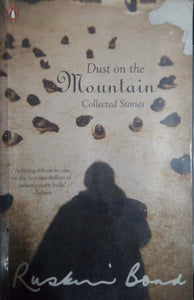 Dust On The Mountain Collected Stories, By Ruskin Bond