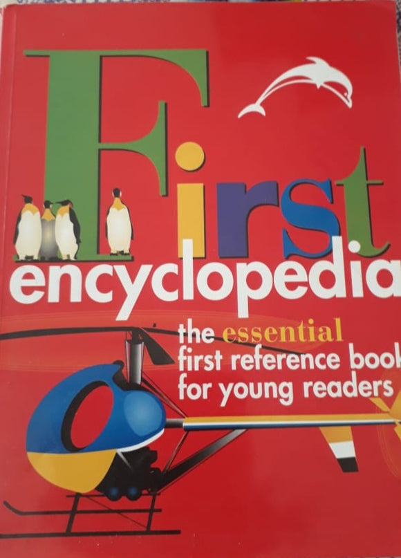 First Encyclopedia the essential first reference book for young readers
