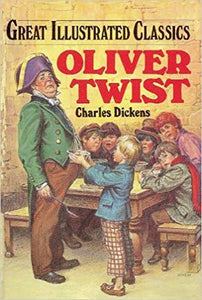 Oliver Twist (Great Illustrated Classics ) by Charles Dickens